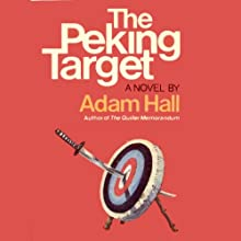 The Peking Target: Quiller, Book 10 (       UNABRIDGED) by Adam Hall Narrated by Antony Ferguson