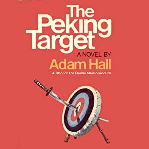 The Peking Target: Quiller, Book 10 | [Adam Hall]