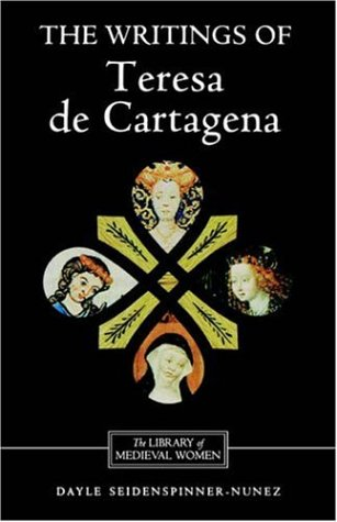 The Writings of Teresa de Cartagena (Library of Medieval Women) (Library of Medieval Women), DAYLE SEIDENSPINNER-NUNEZ