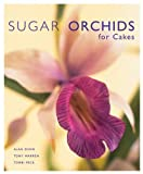 img - for Sugar Orchids for Cakes (Sugarcraft and Cakes for All Occasions) book / textbook / text book