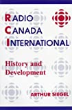 img - for Radio Canada International: History and Development book / textbook / text book