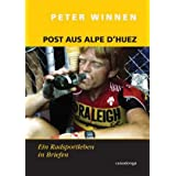 "Post aus Alpe d'Huez. Eine Radsportkarriere in Briefenvon ""Peter Winnen"""