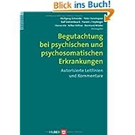 Begutachtung bei psychischen und psychosomatischen Erkrankungen: Autorisierte Leitlinien und Kommentare