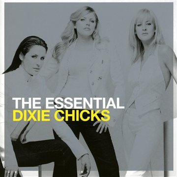 Dixie Chicks - The Essential Dixie Chicks (Disc 1) - Zortam Music