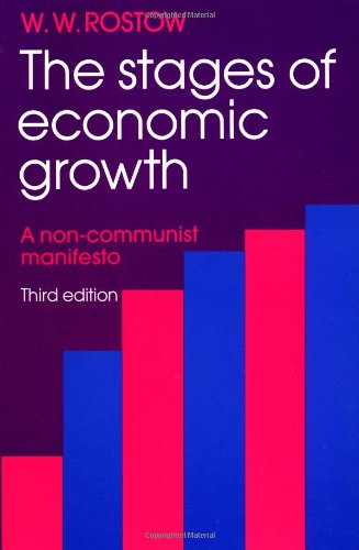 The Stages of Economic Growth: A Non-Communist Manifesto