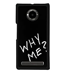 Why Me Quote Back Case Cover for YU YUPHORIA