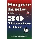 Super Kids in 30 Minutes a Day