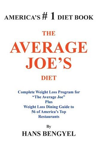 "THE AVERAGE JOE'S DIET: Complete Weight Loss Program for ""The Average Joe"" Plus Weight Loss Dining Guide to 56 of America's Top Restaurants"