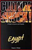 Culture Shock! Egypt: A Guide to Customs and Etiquette (Culture Shock!)