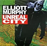 Elliott Murphy Unreal City