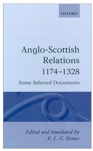 Anglo-Scottish Relations 1174-1328: Some Selected Documents (Oxford Medieval Texts)