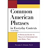 Common American Phrases in Everyday Contexts: A Detailed Guide to Real-Life Conversation and Small Talk (McGraw-Hill ESL References)by Richard A. Spears