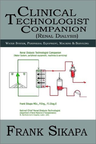 Clinical Technologist Companion(Renal Dialysis): Water System, Peripheral Equipment, Machine & Servicing