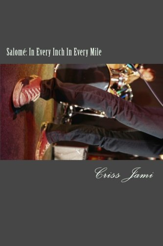 Book: Salomé - In Every Inch In Every Mile by Criss Jami