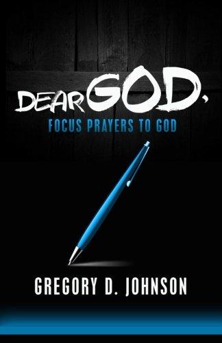 Dear God,: Focus Prayers to God