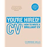 You're Hired! CV: How to write a brilliant CVby Corinne Mills
