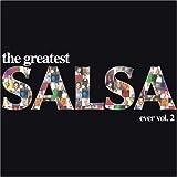 Greatest Salsa Ever 2 ~ VARIOUS ARTISTS