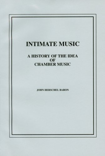 Intimate Music: A History of the Idea of Chamber Music (Pendragon Press Musicological Series)