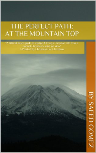 Saeed Gomez - The Perfect Path: At The Mountain Top (The Perfect Path Series)