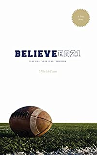 Believe Eg21: Play Like There Is No Tomorrow by Mike McCann ebook deal