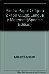 Piedra Papel O Tijera 2 -1b0 C.Egb/Lengua y Matemat (Spanish Edition