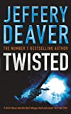 Jeffery Deaver Twisted: Collected Stories of Jeffery Deaver