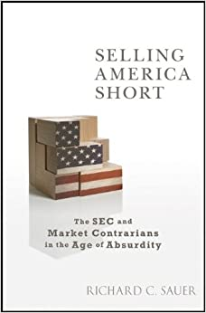 Selling America Short by Richard C. Sauer