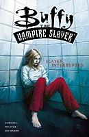 Buffy the Vampire Slayer: Slayer Interrupted