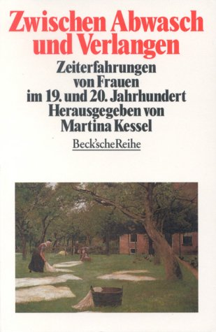 Buchseite und Rezensionen zu 'Zwischen Abwasch und Verlangen. Zeiterfahrung von Frauen im 19. und 20. Jahrhundert.' von Martina Kessel