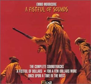 A Fistful of Sounds - Ennio Morricone