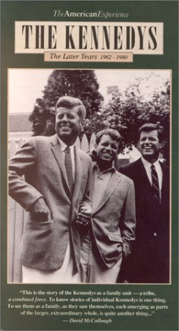 The American Experience - The Kennedys, The Later Years 1962-1980 [VHS]
