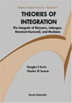 Theories of Integration (Series in Real Analysis)