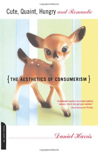Cute, Quaint, Hungry And Romantic: The Aesthetics Of Consumerism front-934772