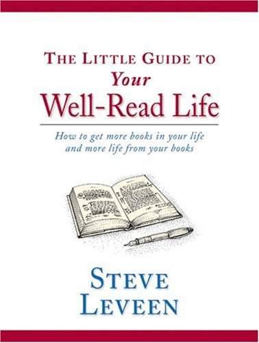 The Little Guide to Your Well-Read Life, Steve Leveen