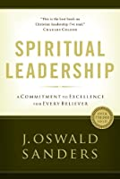 Spiritual Leadership: A Commitment to Excellence for Every Believer (Commitment To Spiritual Growth)