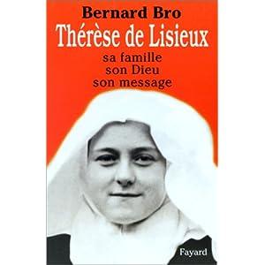 Thérèse de Lisieux. Sa famille, son dieu, son message
