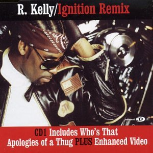 R Kelly - Ignition - Zortam Music