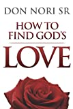 img - for How to Find God's Love book / textbook / text book