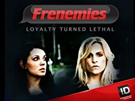 Frenemies Loyalty Turned Lethal Season 1