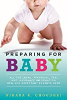 Preparing for Baby: All the Legal, Financial, Tax, and Insurance Information New and Expectant Parents Need