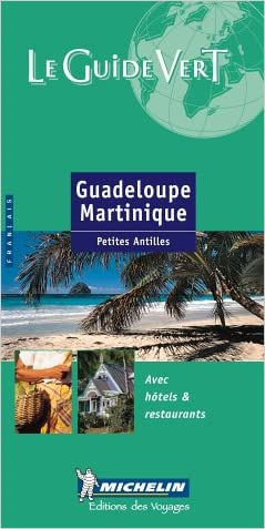 Guadeloupe Martinique (Michelin Green Guides (Foreign Language)) (French Edition)