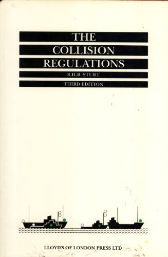 The Collision Regulations: The Application and Enforcement of the Merchant Shipping (Distress Signals and Prevention of