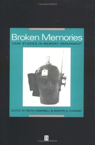 Broken Memories: Case Studies in Memory Impairment