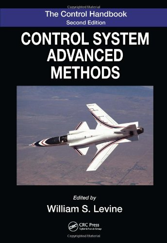 The Control Systems Handbook, Second Edition: Control System Advanced Methods, Second Edition (Electrical Engineering Handbook)