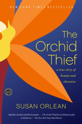 Download The Orchid Thief: A True Story of Beauty and Obsession (Ballantine Reader's Circle)