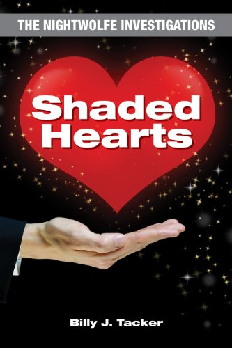 Book: Shaded Hearts - The Nightwolfe Investigations by Billy J. Tacker
