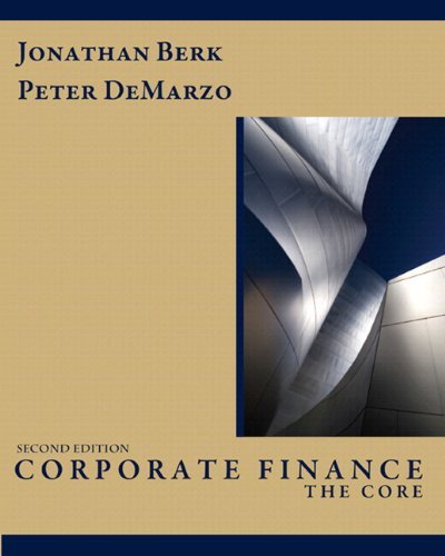 Corporate Finance: The Core & MyFinanceLab with...