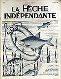 PECHE INDEPENDANTE (LA) [No 80] du 01/10/1935 - LA PECHE A LA PERLE - LA PECHE AU PETIT VIF - VERS LE PERMIS DE PECHE - UN POISSON GLOBE-TROTTER - CREATION D'UNE VERMINIERE - PARLONS ENCORE DE LA CARPE - PECHES DE VACANCES EN AUTRICHE - LA PECHE A LA MOUCHE DANS LES LACS DE HAUTE ALTITUDE.