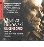 Charles Bukowski Uncensored CD: Charles Bukowski Uncensored CD (Audio cassette) - Common