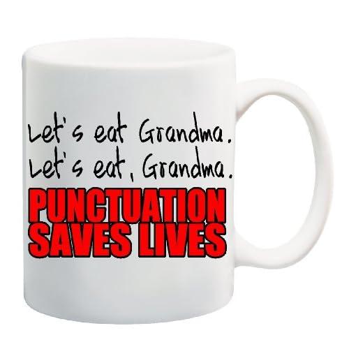 . LET'S EAT, GRANDMA. PUNCTUATION SAVES LIVES. Mug Coffee Cup 11 oz